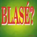 blase